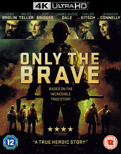 Only the Brave 4K 2017